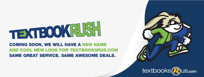 Launching: March 15th 2013 New name and cool new look for TextbooksRus.com. Same great service. Same awesome deals.
